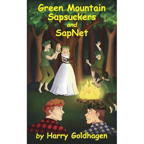 Green Mountain Sapsuckers and Sapnet - by  Harry Goldhagen (Paperback) - image 1 of 1