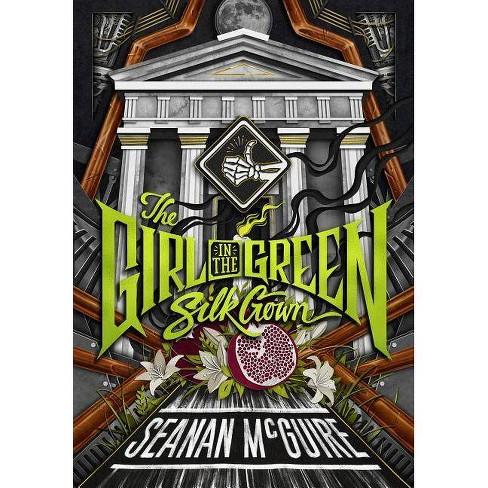 The Girl in the Green Silk Gown - (Ghost Roads)by  Seanan McGuire (Paperback) - image 1 of 1