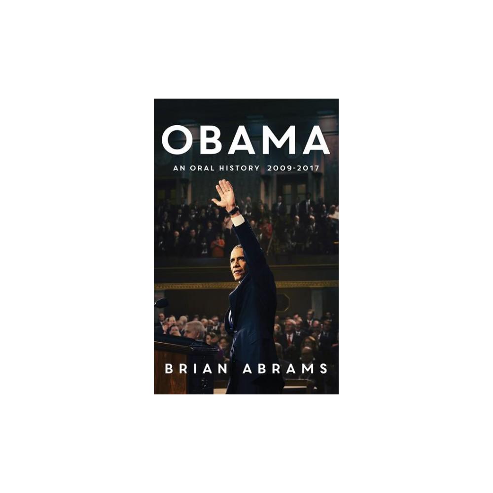 Obama : An Oral History 2009-2017 - Unabridged by Brian Abrams (CD/Spoken Word)
