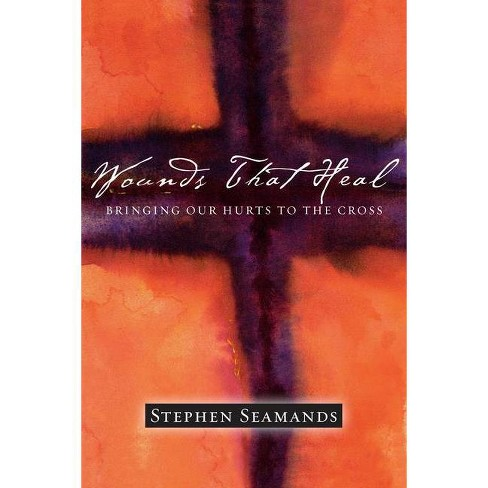 Wounds That Heal - by  Stephen Seamands (Paperback) - image 1 of 1