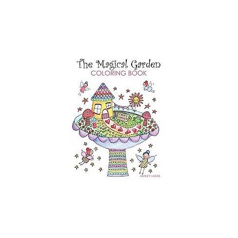 The Magical Garden Coloring Book By Ashley Lucas Paperback