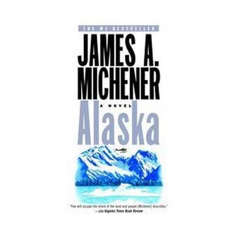 Alaska - by  James A Michener (Paperback) - image 1 of 1