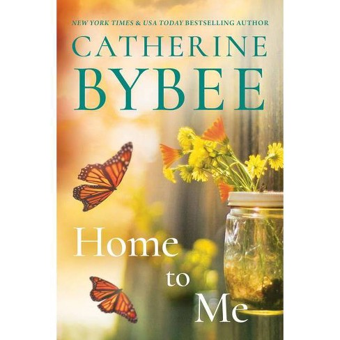 Home to Me - (Creek Canyon) by  Catherine Bybee (Paperback) - image 1 of 1