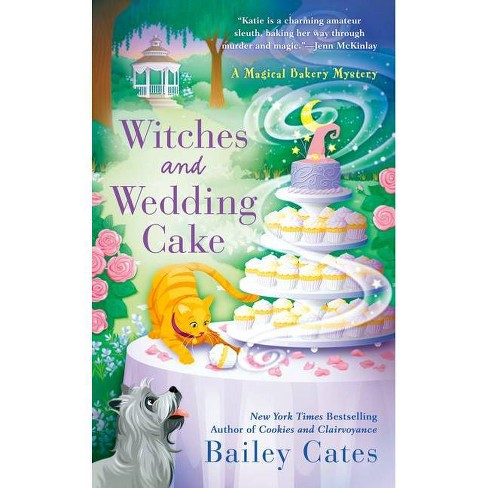 Outstanding Witches And Wedding Cake Magical Bakery Mystery By Bailey Funny Birthday Cards Online Unhofree Goldxyz