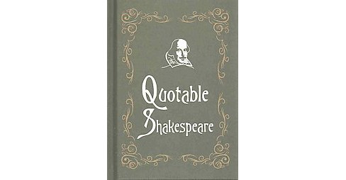 Quotable Shakespeare (Hardcover) (William Shakespeare) - image 1 of 1
