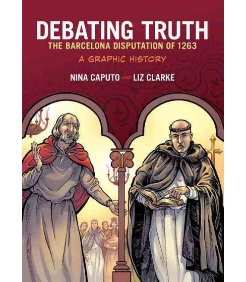 Debating Truth : The Barcelona Disputation of 1263, A Graphic History (Paperback) (Nina Caputo) - image 1 of 1