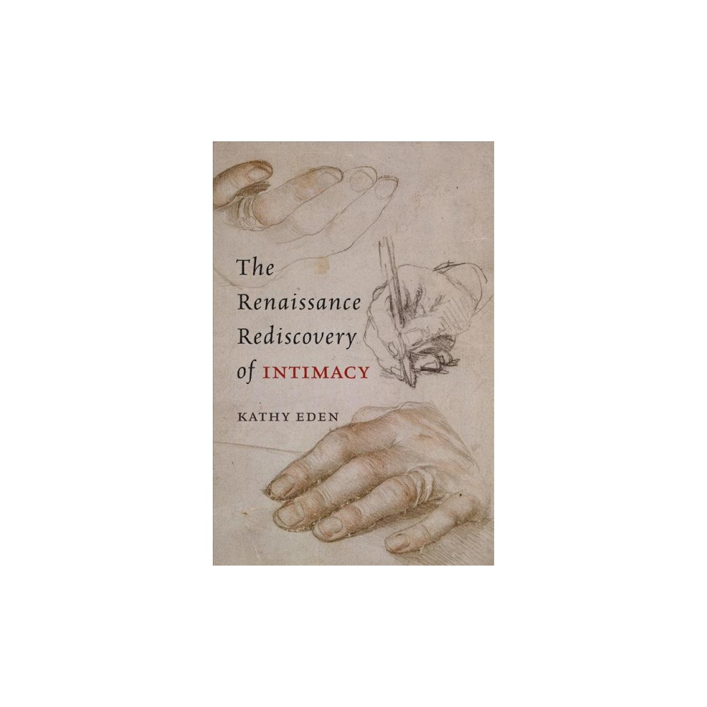 Renaissance Rediscovery of Intimacy - Reprint by Kathy Eden (Paperback)