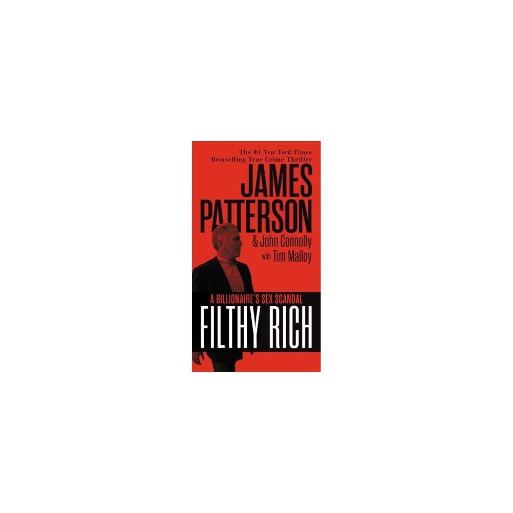 Filthy Rich - by James Patterson & John Connolly & Tim Malloy (Paperback)