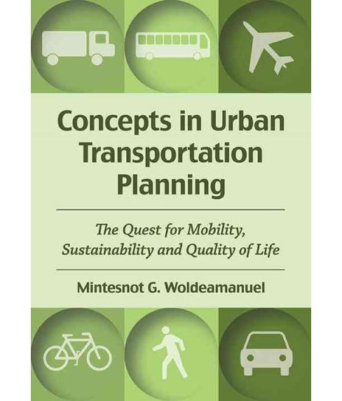 Concepts in Urban Transportation Planning : The Quest for Mobility, Sustainability and Quality of Life - image 1 of 1