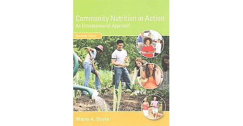 Community Nutrition in Action : An Entrepreneurial Approach (Hardcover) (Ph.D. Marie A. Boyle) - image 1 of 1