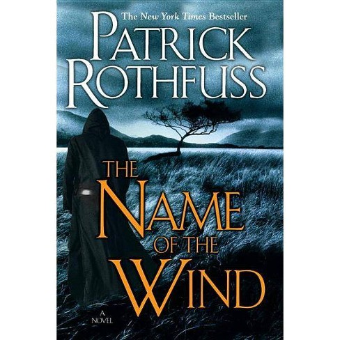The Name of the Wind (the Kingkiller Chronicle: Day One) - by  Patrick Rothfuss (Hardcover) - image 1 of 1