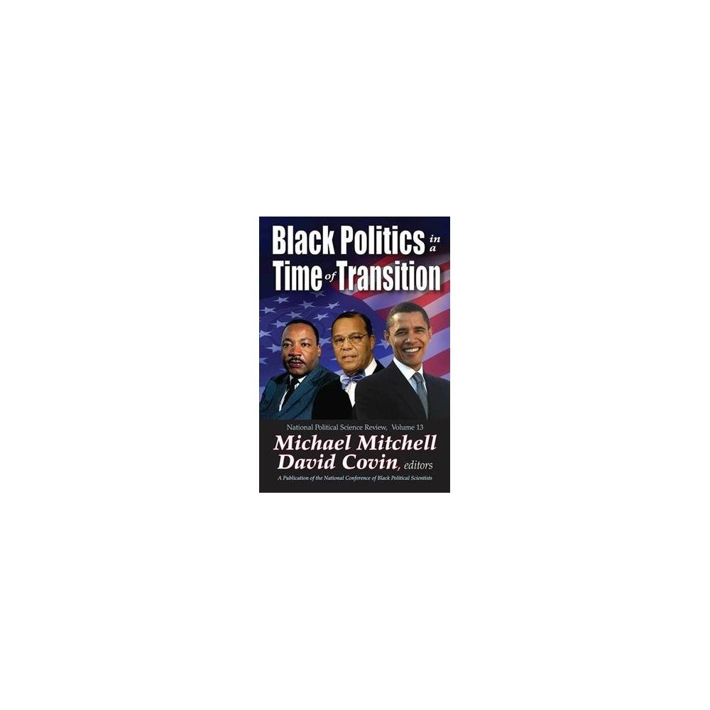 Black Politics in a Time of Transition - (Hardcover)