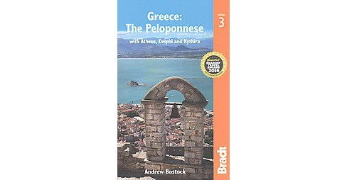Bradt Greece : The Peloponnese With Athens, Delphi and Kythira (Paperback) (Andrew Bostock) - image 1 of 1