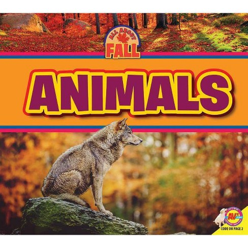 Animals - (All about Fall) by  Jenna Lee Gleisner (Paperback) - image 1 of 1