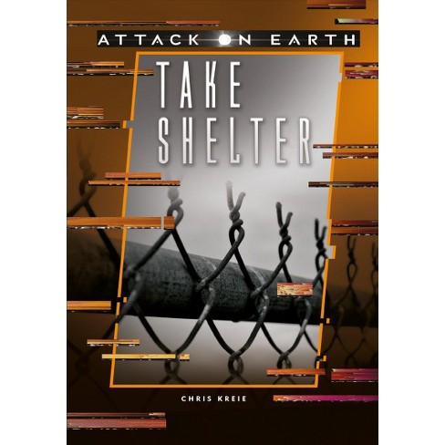 Take Shelter Reprint Attack On Earth By Chris Kreie Paperback