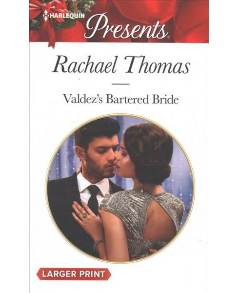 Valdez's Bartered Bride -  Large Print by Rachael Thomas (Paperback) - image 1 of 1