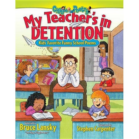 My Teacher's in Detention - (Giggle Poetry) by Bruce Lansky (Paperback)