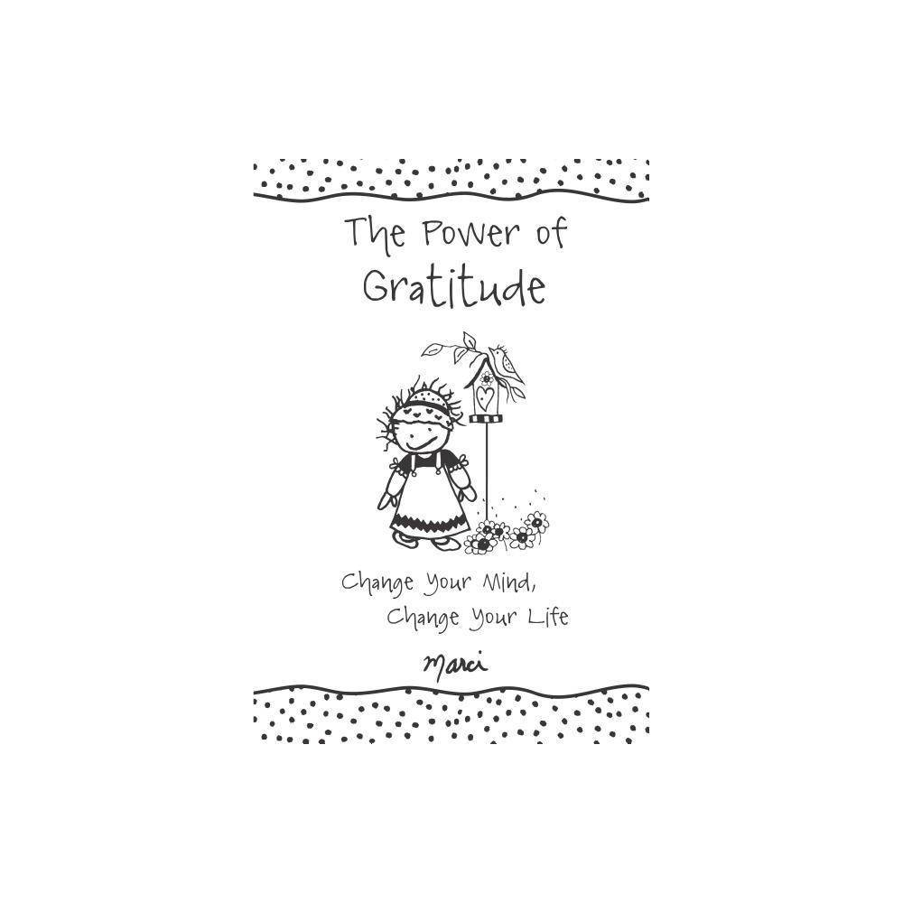 The Power of Gratitude - by Marci (Hardcover) Gratitude is a powerful gift that we can give to ourselves. By being grateful every day, we are saying  Yes!  to life's possibilities. By choosing to focus on all that we have, rather than on what is missing, we are opening our hearts to greater happiness. Marci and her delightful Children of the Inner Light characters show us that through the simple act of giving thanks for friends and family... for love and new beginnings... and for all that things that money cannot buy... our spirits will be renewed as we realize the joy and blessings that are available to us every day. Age Group: adult.