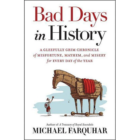 Bad Days in History - by  Michael Farquhar (Hardcover) - image 1 of 1