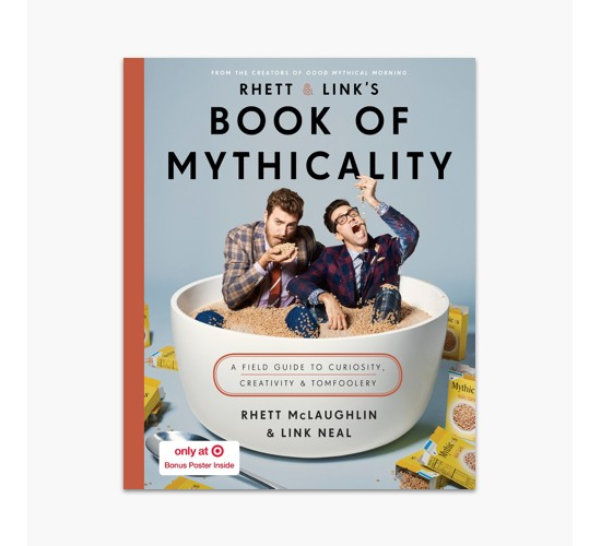 Rhett & Link's Book of Mythicality: A Field Guide to Curiosity, Creativity & Tomfoolery Target Exclusive (Hardcover) (Rhett McLaughlin & Link Neal)