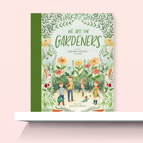 We Are the Gardeners (Hardcover) - by Joanna Gaines and Julianna Swaney