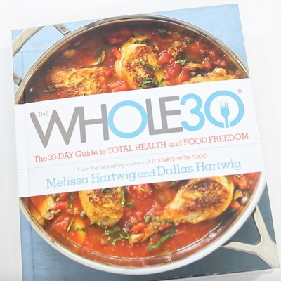 The Whole 30: The 30-Day Guide to Total Health and Food Freedom (Hardcover) by Melissa Hartwig