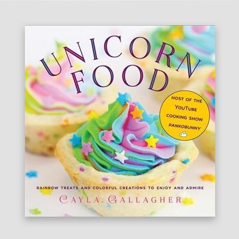 Unicorn Food : Rainbow Treats and Colorful Creations to Enjoy and Admire -  (Hardcover)
