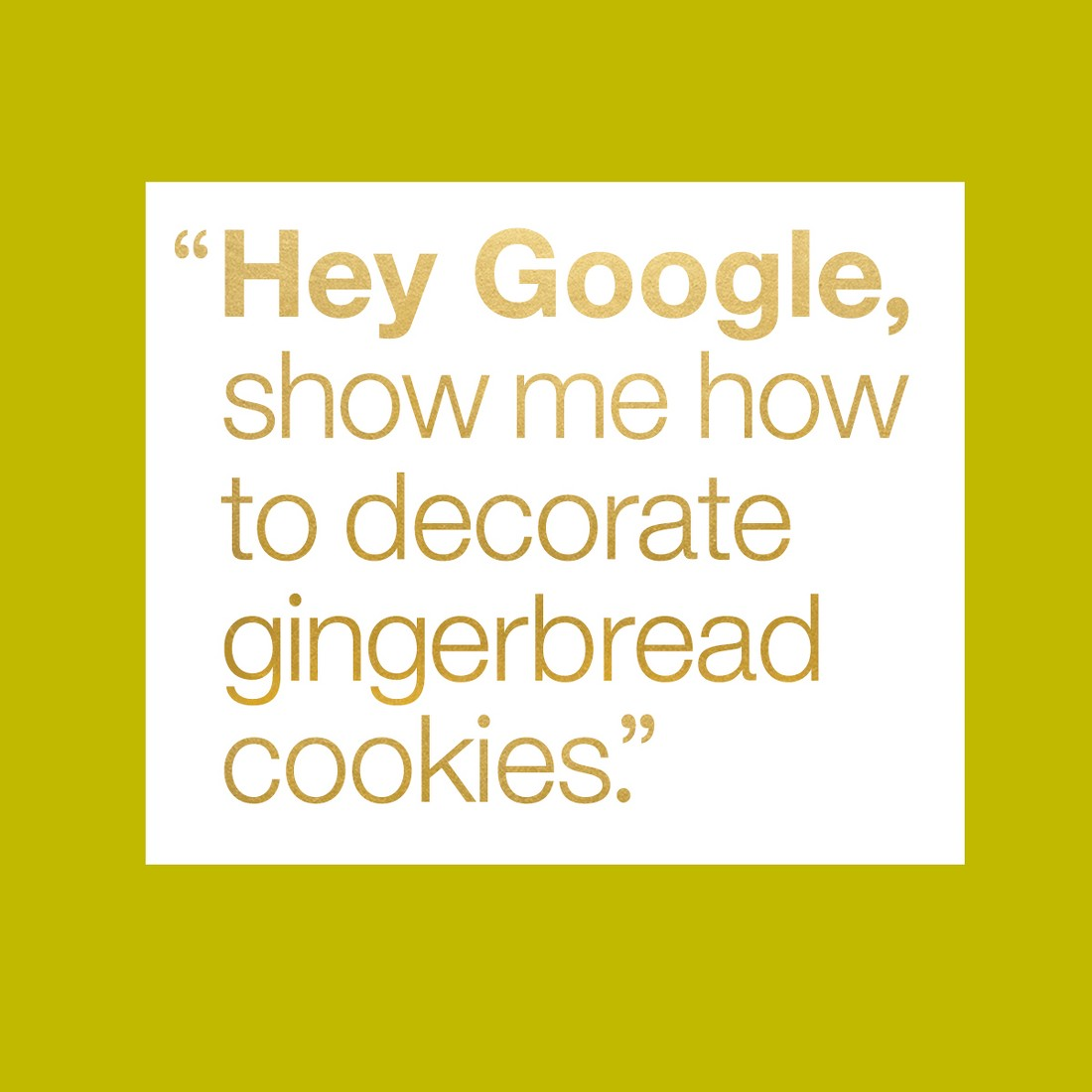 """Hey Google, show me how to decorate gingerbread cookies."""