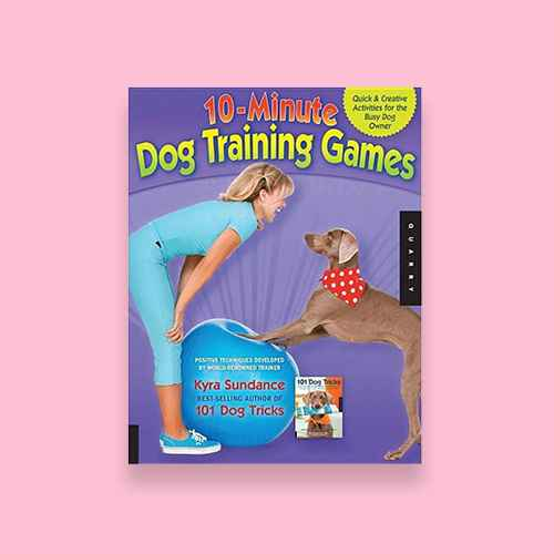 10-Minute Dog Training Games - by  Kyra Sundance (Paperback)