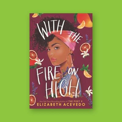 With the Fire on High -  by Elizabeth Acevedo (Hardcover)