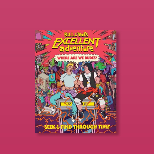Bill & Ted's Excellent Adventure(tm): Where Are We, Dudes? - by  Charles Waters (Hardcover)