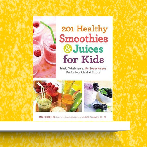 201 Healthy Smoothies & Juices for Kids - by  Amy Roskelley (Paperback)