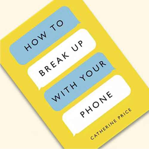 How to Break Up with Your Phone - by  Catherine Price (Paperback)
