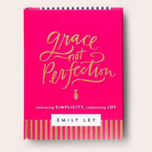 Grace, Not Perfection: Embracing Simplicity, Celebrating Joy (Hardcover) (Emily Ley)