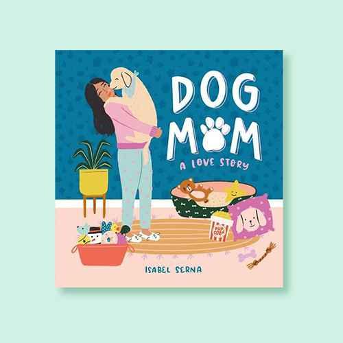 Dog Mom - by  Isabel Serna (Hardcover)