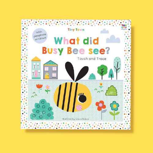 Tiny Town What Did Busy Bee See? - (Tiny Town Touch and Trace) by  Oakley Graham (Board Book)
