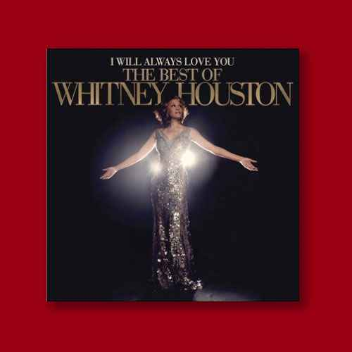 I Will Always Love You: Best Of Whitney Houston