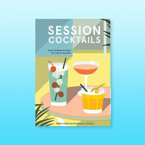 Session Cocktails - by  Drew Lazor (Hardcover)