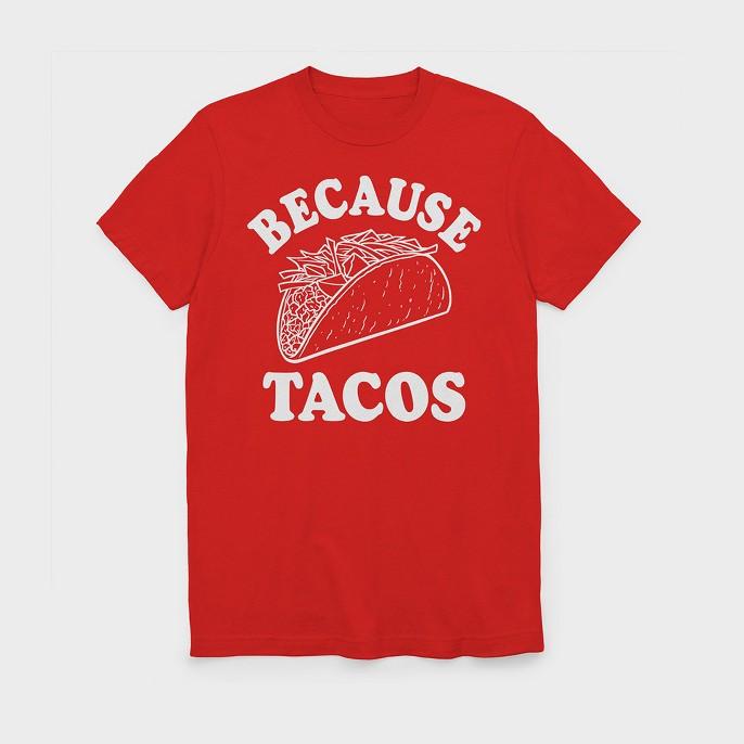 Men's Because Tacos Short Sleeve T-Shirt - Red